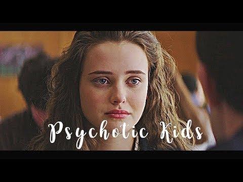 13 Reasons Why I Psychotic Kids