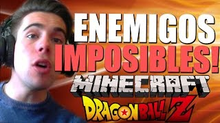 ENEMIGOS IMPOSIBLES!! - Dragon Block C ONLINE [08] - Minecraft MODS - Raypiew