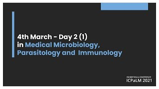 Day 2 - 4 March 2021 - Medical Microbiology, Parasitology and  Immunology