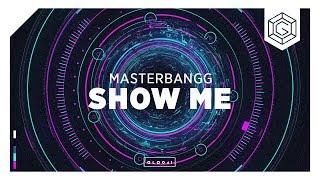 Masterbangg - Show Me [Copyright Free]