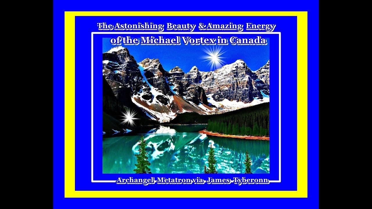 The Archangel Michael Vortex of Banff - AA Metatron via J Tyberonn