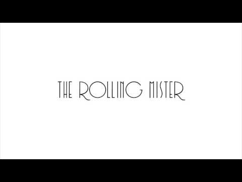 The Rolling Mister