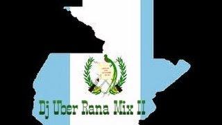 Dj Uber Grupo Rana Mix II