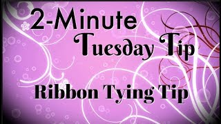 Simply Simple 2-MINUTE TUESDAY TIP - Ribbon Tying Tip by Connie Stewart