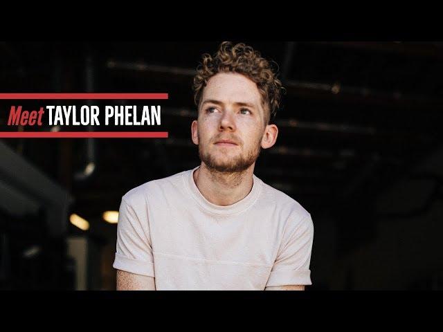 Meet Taylor Phelan