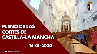 Pleno de las Cortes de Castilla-La Mancha 16-01-2020