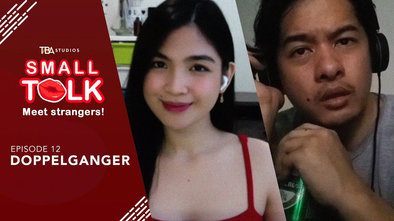 Small Talk | Episode 12: Doppelganger | Heaven Peralejo, Alex Medina | TBA Studios (English Subs)