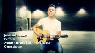 "Jonatan Sánchez ""Perfecta"" en vivo  (Previo)"