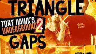 Tony Hawk's Underground 2 Walkthrough: Triangle Gaps