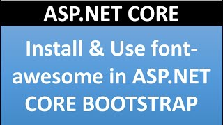 Install And Use Font-awesome In  Asp.net Core Bootstrap