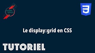 """Miniature catégorie - Le """"display:grid"""" en CSS"""
