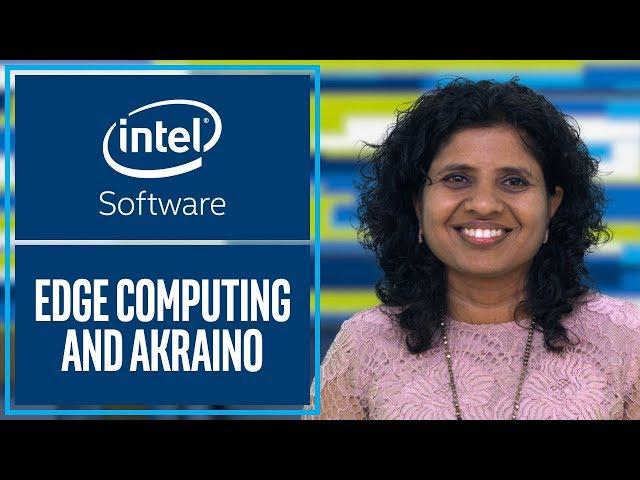 Edge Computing and Akraino | Intel Software