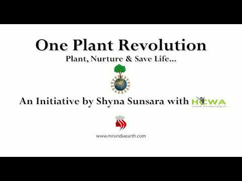 One plant. Revolution .... Initiated by Ms. India Earth Shyna Sunsara