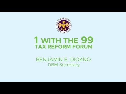 1WITHTHE99: TAX REFORM FORUM_DBM Sec. Benjamin Diokno