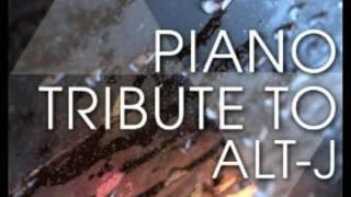 Something Good Alt J Piano Tribute