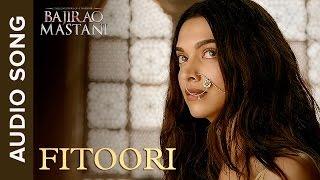 Fitoori | Full Audio Song | Bajirao Mastani | Ranveer Singh & Deepika Padukone