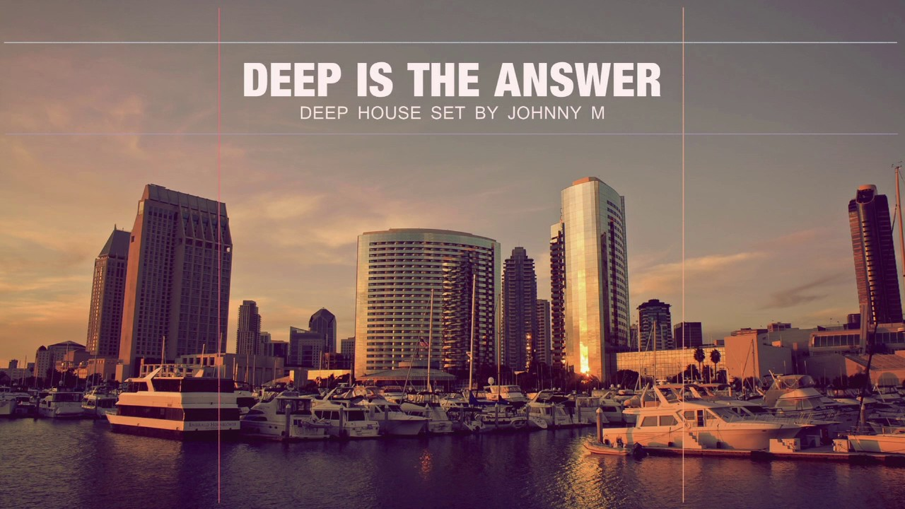 Deep Is The Answer - Deep House Set