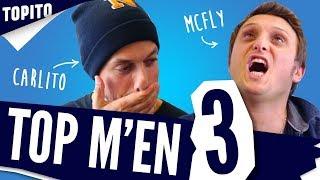 Top M'en 3 : Mcfly & Carlito