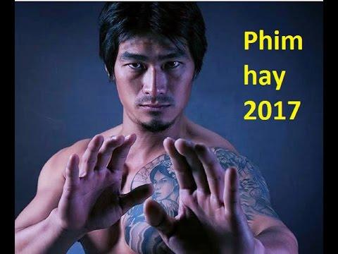 phim hành động hành động hay nhất 2017 / phim thuyết minh 2017 / giang hồ dậy sóng