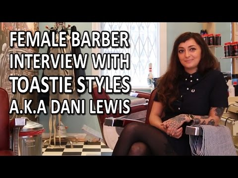 Female Barber Interview With Toastie Styles A.K.A Dani Lewis