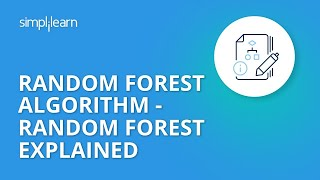Random Forest Algorithm - Random Forest Explained | Random Forest In Machine Learning | Simplilearn