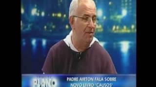 Entrevista Pe. Airton Freire - TV Jangadeiro - Primeiro Plano - Parte 3/3