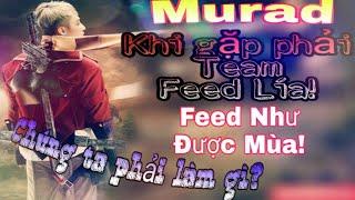 Murad đối đầu Nakroth! Khi team tổ chức Feed Lía! Đây là cách Funny gánh các thanh niên Feeder