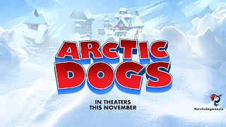Arctic Dogs  Official Teaser
