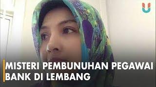 Download Video Misteri Pembunuhan Pegawai Bank di Lembang MP3 3GP MP4