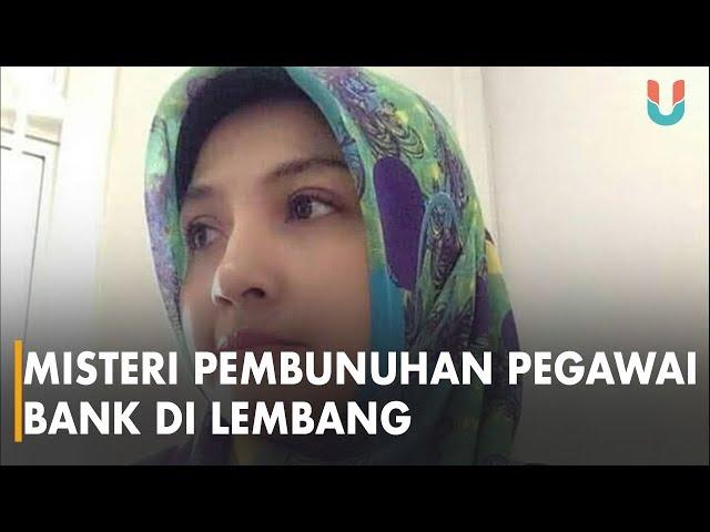 Misteri Pembunuhan Pegawai Bank di Lembang