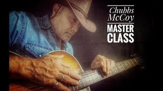Chubbs McCoy Master Class