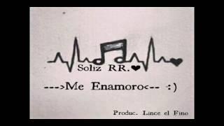- Me Enamoro - Rap Romantico Soliz RR❤FT Keisi Ram