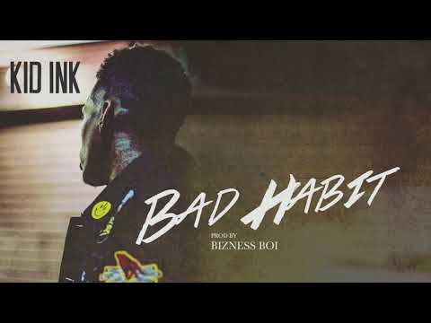 Kid Ink - Bad Habit