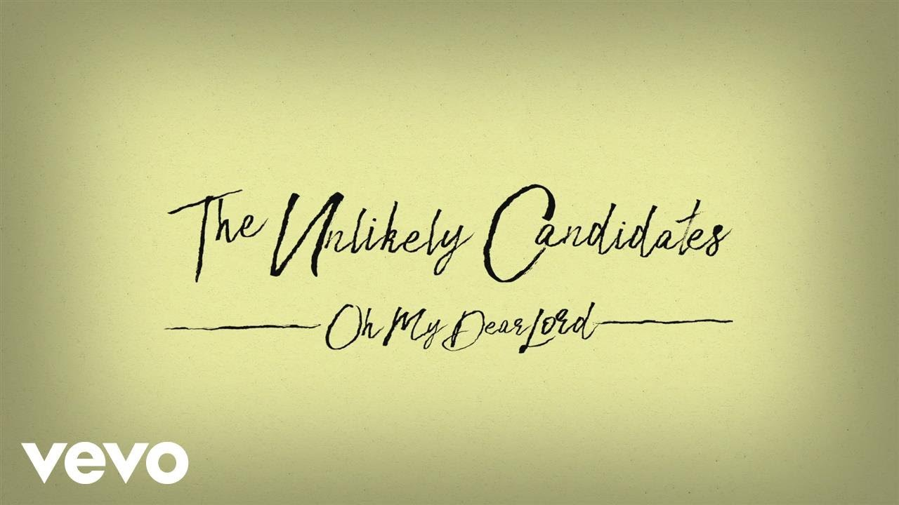 the-unlikely-candidates-oh-my-dear-lord-lyric-video-unlikelycandidatesvevo