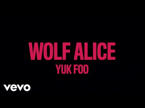 Wolf Alice - Yuk Foo (Lyric Video)