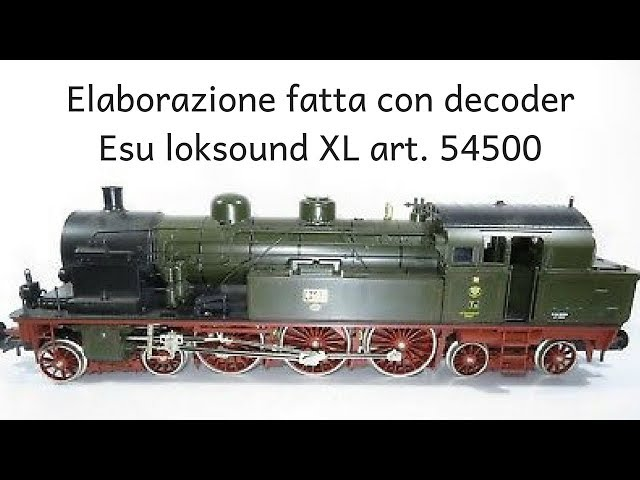 Locomotiva BR 78 Märklin 5502 scala 1 +  Esu loksound XL art. 54500