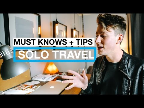 TRAVELING ALONE: What you NEED TO KNOW and TIPS!