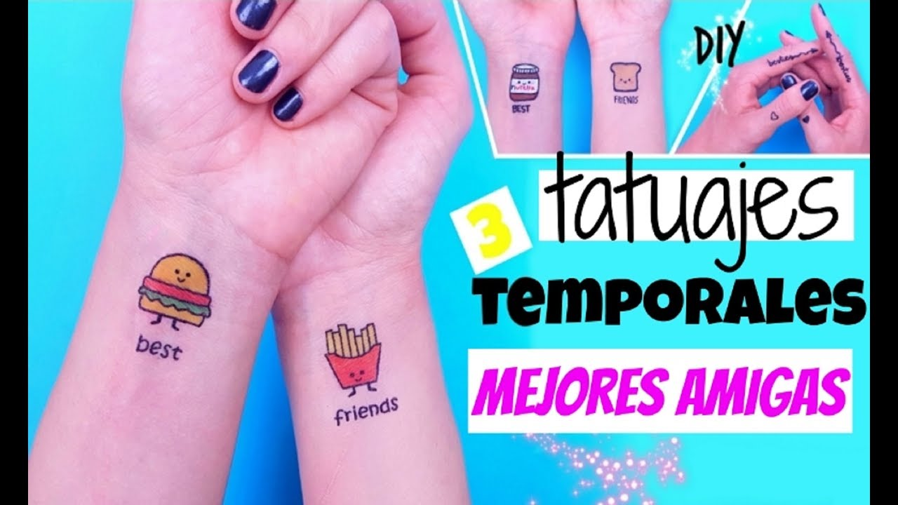 Diy Tatuajes Temporales Mejores Amigas Cómo Hacer Tatuajes Falsos