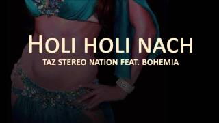Holi holi - Taz feat. Bohemia the Punjabi rapper