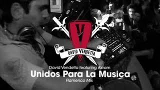 David Vendetta - Unidos Para La Musica (Flamenco Mix)