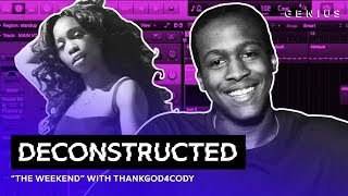 """The Making Of SZA's """"The Weekend"""" With ThankGod4Cody   Deconstructed"""