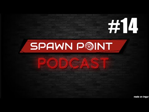 Spawn Point! Podcast #14 - Lawsuits, Japan, and Spoilers…. So Many Spoilers...