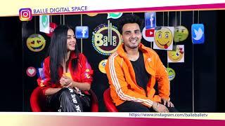 Armaan Bedil & Sara Gurpal Full Interview Nachne Nu G Karda Song Special Balle Digital Space