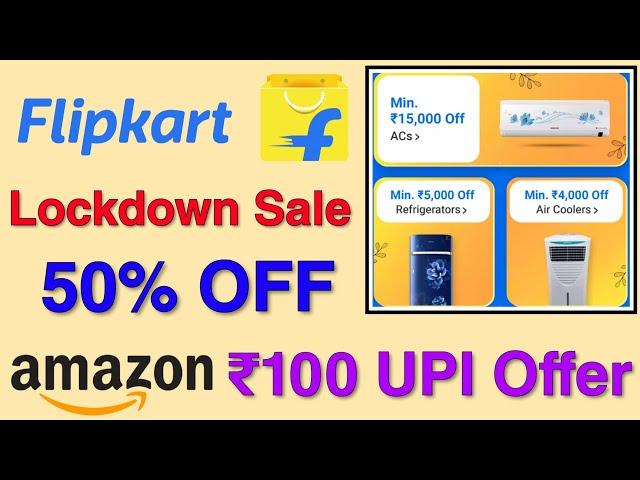Flipkart Lockdown Sale 50% Off + Debit/Credit Card Offer 😍   Amazon Send Money Offer Rs.100 Cashback