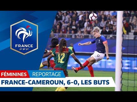 France-Cameroun Féminines : 6-0, les buts I FFF 2018