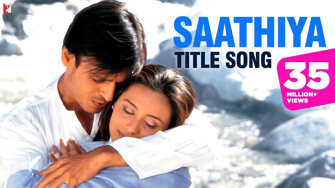 Saathiya Full Title Song Vivek Oberoi Rani Mukerji Sonu Nigam Youtube