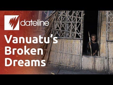 Vanuatu's Broken Dreams