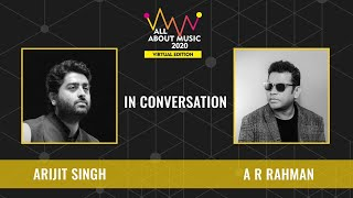 A.R. Rahman | Arijit Singh | In Conversation | All About Music 2020