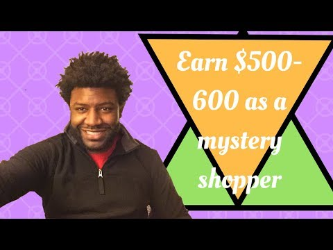 How I made $500-600 as a mystery shopper video