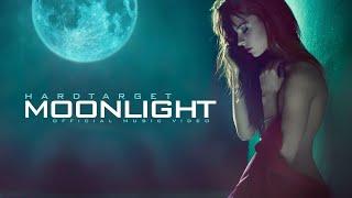 Hard Target - Moonlight (Official Music Video)